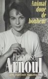 Françoise Arnoul et Jean-Louis Mingalon - Animal doué de bonheur.