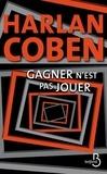 Harlan Coben - Gagner n'est pas jouer.