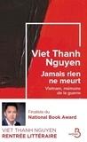 Viet Thanh Nguyen - Jamais rien ne meurt - Vietnam, mémoire de la guerre.