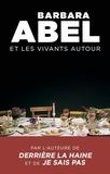Barbara Abel - Et les vivants autour.