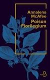 Poison Florilegium / Annalena McAfee | McAfee, Annalena. Auteur