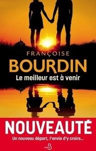 Françoise Bourdin - Le meilleur est à venir.