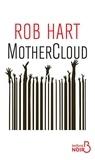 Rob Hart - MotherCloud.