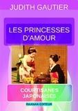 Judith Gautier - Les Princesses d'Amour.