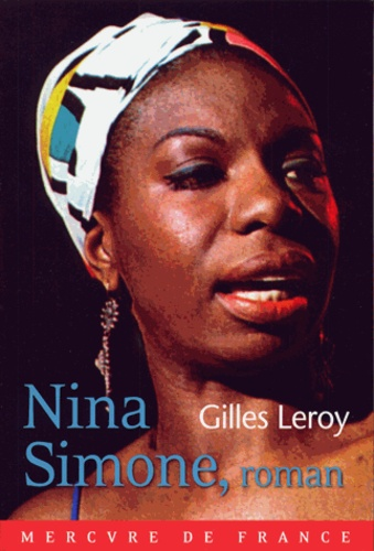 Nina Simone, roman / Gilles Leroy | LEROY, Gilles. Auteur