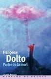 Françoise Dolto - Parler de la mort.