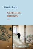 Sébastien Raizer - Confession japonaise.