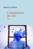 Aurore Lachaux - Compléments du non.