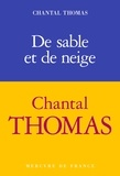 Chantal Thomas - De sable et de neige.
