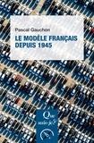 Pascal Gauchon - Le modèle français depuis 1945.