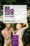 Thomas Römer - Les 100 mots de la Bible.