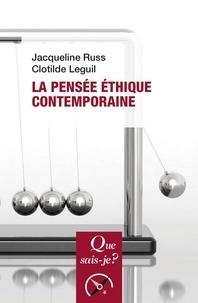 Jacqueline Russ et Clotilde Leguil - La pensée éthique contemporaine.