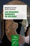 Magali Coumert et Bruno Dumézil - Les royaumes barbares en Occident.