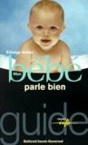 Mon bébé parle bien / Edwige Antier | Antier, Edwige (1942-....). Auteur