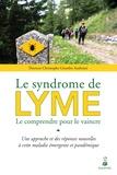 Christophe Girardin Andreani - Le syndrome de Lyme - Le comprendre pour le vaincre.