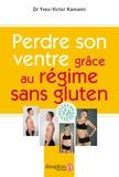 Yves-Victor Kamami - Perdre son ventre grâce au régime sans gluten.
