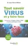 Jean-Pierre Willem - Tout savoir sur les virus et y faire face - Coronavirus, grippes, Ebola, SRAS et autres pathologies virales.