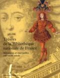 Marie-Hélène Tesnière et  Collectif - Trésors de la Bibliothèque nationale de France. - Volume 1, Mémoires et merveilles, VIIIème-XVIIIème siècle.