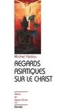 Michel Fédou - Regards asiatiques sur le Christ.