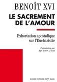 Benoît XVI - Sacramentum Caritatis - Exhortation apostolique sur l'Eucharistie.