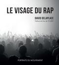 David Delaplace - Le visage du rap.