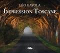 Léo Gayola - Impression Toscane.