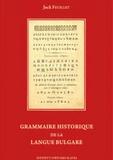 Jack Feuillet - Grammaire historique du bulgare.