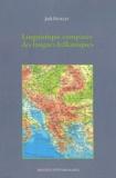 Jack Feuillet - Linguistique comparée des langues balkaniques.