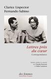 Clarice Lispector et Fernando Sabino - Lettres près du coeur - Correspondance.