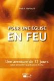 Fred Hartley - Pour une église en feu - Une aventure de 31 jours pour accueillir la présence divine.