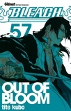 Tite Kubo - Bleach Tome 57 : Out of Bloom.