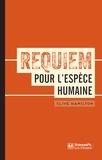 Clive Hamilton - Requiem pour l'espèce humaine - Faire face à la réalité du changement climatique.
