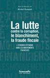 Michel Hunault - La lutte contre la corruption, le blanchiment, la fraude fiscale... - L'exigence d'éthique dans les mouvements financiers.