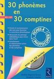Martine Degorce-Dumas et Elisabeth Trésallet - 30 phonèmes en 30 comptines GS-CP. 1 CD audio