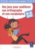 Catherine Barnoud - Des jeux pour améliorer son orthographe et son vocabulaire - 8-9 ans.