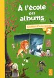 Agnès Perrin et Sylvie Girard - A l'école des albums CP Série 2 - Cahier d'exercices 2.
