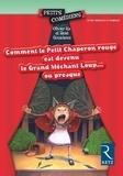 Comment le Petit Chaperon rouge est devenu le Grand Méchant Loup... ou presque / Olivier Ka, René Gouichoux | Ka, Olivier (1967-....). Auteur