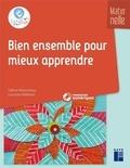Céline Monchoux et Louison Nielman - Bien ensemble pour mieux apprendre - Maternelle. 1 Cédérom