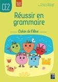 Françoise Bellanger et Aurélie Raoul-Bellanger - Réussir en grammaire CE2 - Cahier de l'élève.