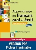 Bernard Gillardin - Apprentissage du français oral et écrit - Adultes immigrés, tome 1.