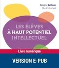 Roselyne Guilloux - Les élèves à haut potentiel intellectuel.