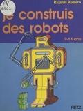 Ricardo Romero - Je construis des robots.