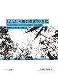 Marguerita Comola - La valeur des réseaux - Economie des interactions sociales.