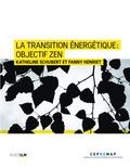 Fanny Henriet et Katheline Schubert - La transition énergétique : Objectif ZEN.