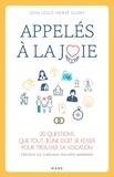 Louis-Hervé Guiny et Philippe Barbarin - Appelés à la joie - 20 questions que tout jeune doit se poser pour trouver sa vocation.