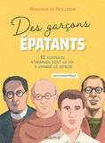 Baudouin de Guillebon et Hervé Duphot - Des garçons épatants - 12 portraits d'hommes dont la foi a changé le monde #saintsavanttout.
