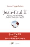 Philippe Barbarin - Jean-Paul II - Pierre au tournant du nouveau millénaire.