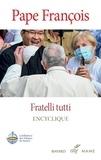 Pape François - Fratelli tutti - Tous frères - Lettre encyclique sur la fraternité et l'amitié sociale.