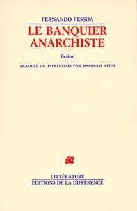 Fernando Pessoa - Le banquier anarchiste - Fiction.