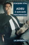 Joaquim Vital - Adieu à quelques personnages.
